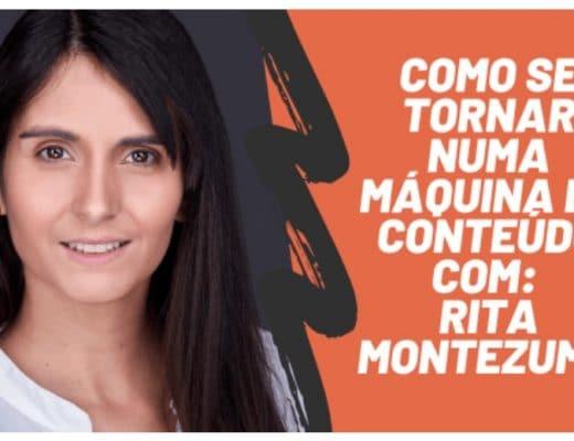 Rita Montezuma máquina de Conteúdo